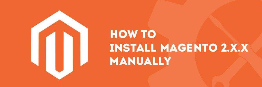 Cómo instalar Magento 2.x.x manualmente