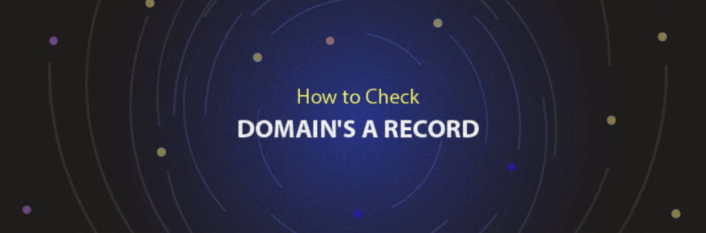 Cómo comprobar el A Record de un dominio