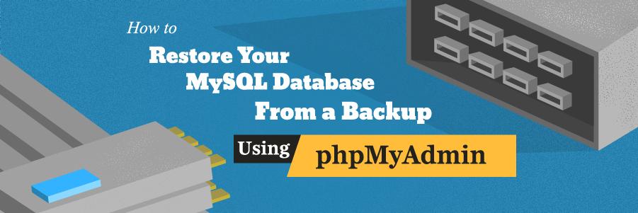 Cómo restablecer tu base de datos MySQL desde un respaldo usando phpMyAdmin