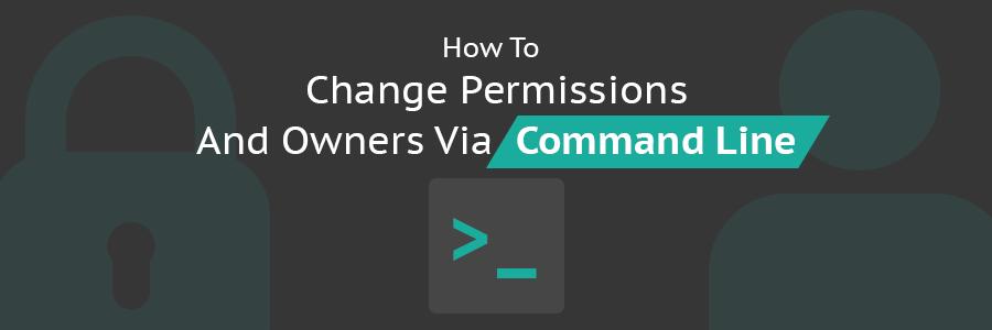 Cómo cambiar permisos y propietarios mediante la linea de comandos en linux